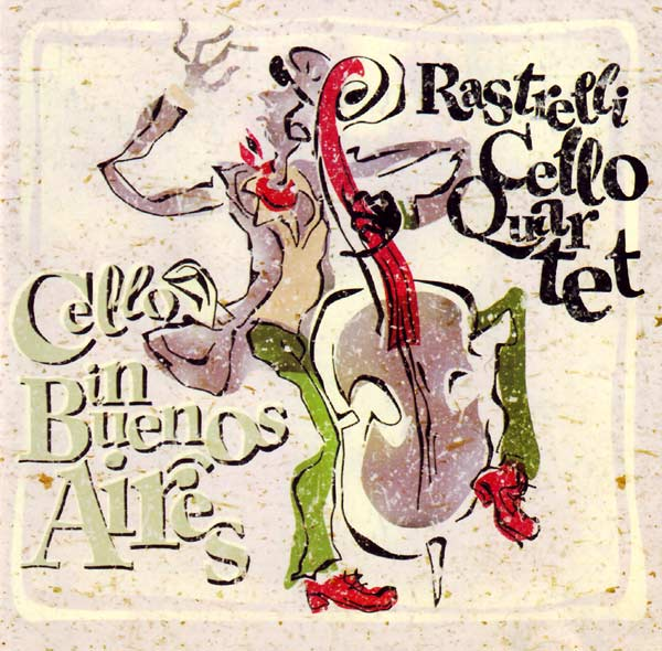 Rastrelli Cello Quartet - «Cello in Buenos Aires»